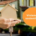 Las viviendas sostenibles y el sector inmobiliario