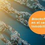 El Blockchain en el sector inmobiliario